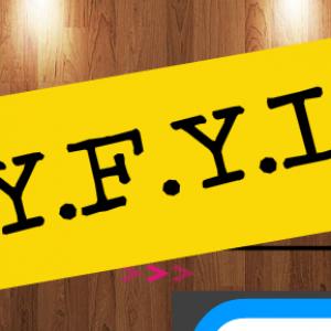 Y.F.Y.I.